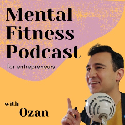 Mental Fitness Podcast for Entrepreneurs