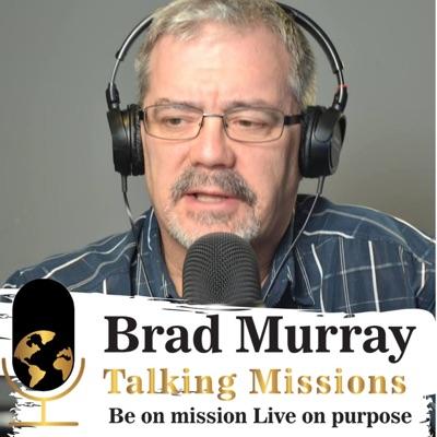 Brad Murray Talking Missions