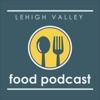 Lehigh Valley Food Podcast artwork