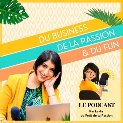 Du Business, de la Passion et du Fun par Fruit de ta Passion