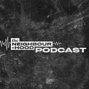 The Neighbourhood Podcast