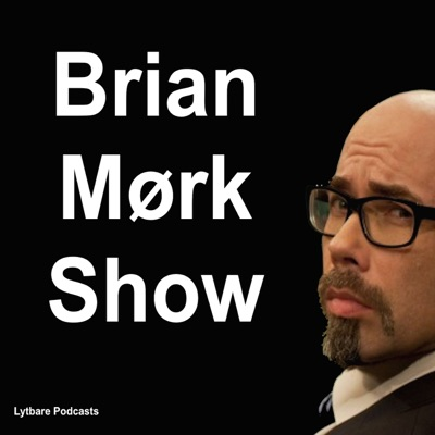 Brian Mørk Show:Lytbare Podcasts