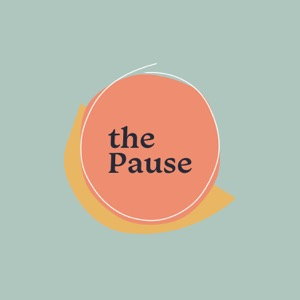 The Pause Podcast