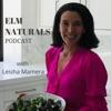 ELM Naturals Podcast with Leisha Mamera artwork
