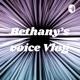 Bethany's voice Vlog