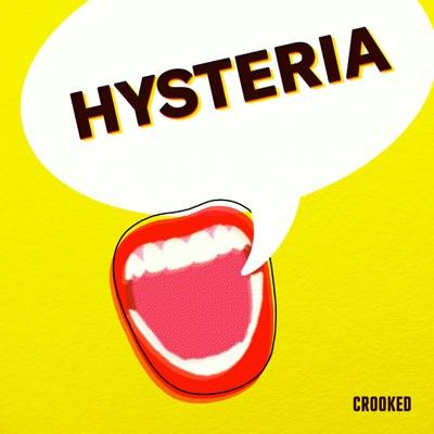 Hysteria:Crooked Media