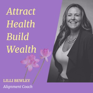 Attract Health Build Wealth   Self-love, Self-Compassion, Trauma, Abuse, Codependency, Relationships