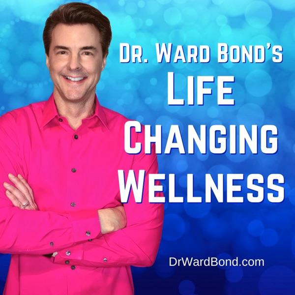 Dr. Bond's Life Changing Wellness