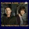 "Platinum Roses' Garden - The ""Supernatural"" Podcast  artwork"