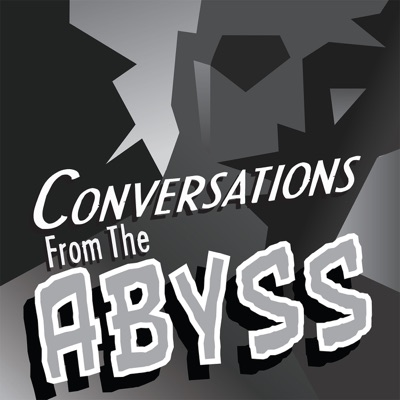 Conversations From The Abyss