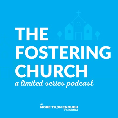 Fostering Church Podcast:Fostering Church Podcast