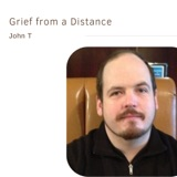 Grief from a Distance | John T