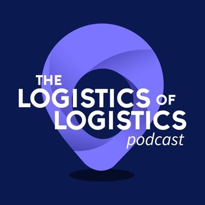 The Logistics of Logistics Podcast