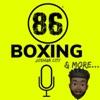 86Boxing Podcast w/ Joshua City