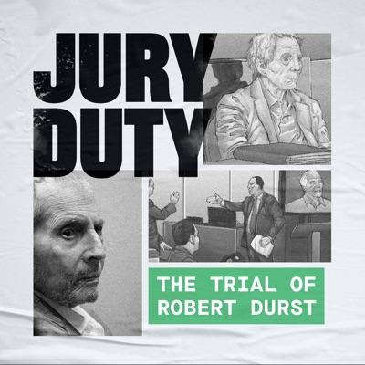 Jury Duty: The Trial of Robert Durst:Crime Story Media • Kary Antholis