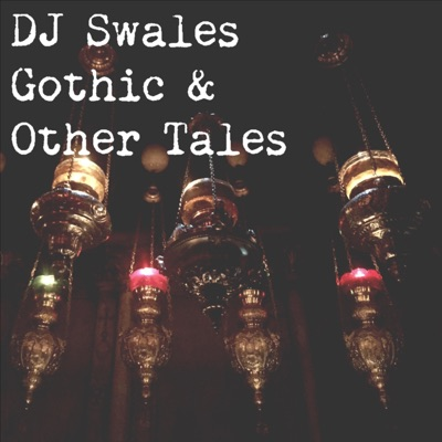 D. J. Swales Gothic & Other Tales