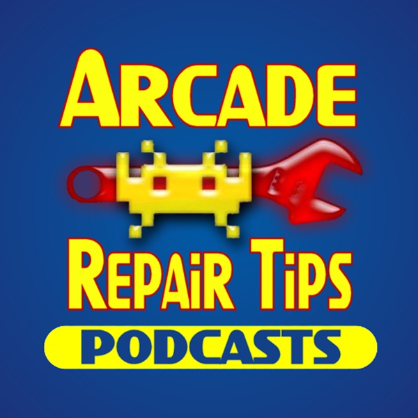 Arcade Repair Tips Podcasts