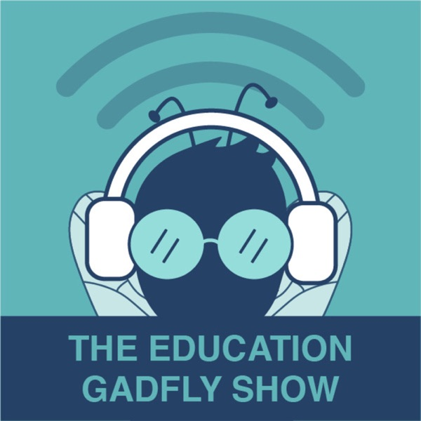The Education Gadfly Show