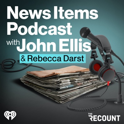 News Items Podcast with John Ellis:iHeartRadio and The Recount