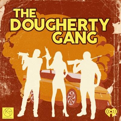 The Dougherty Gang:iHeartRadio