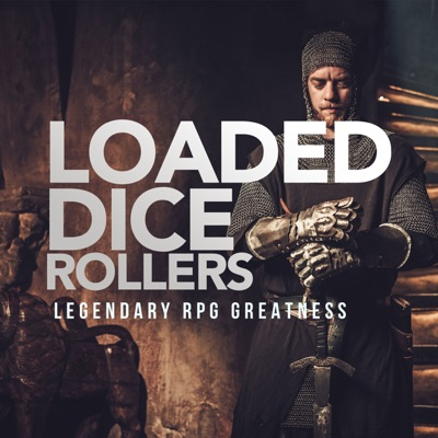 LOADED DICE ROLLERS PODCAST (Dungeons and Dragons, Pathfinder 2e):GM MACLEODS