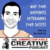 Taylor Rochestie | Why Your Happiness Determines Your Success