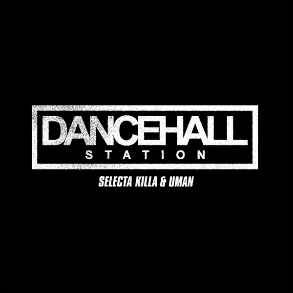 SELECTA KILLA & UMAN - DANCEHALL STATION RADIOSHOW