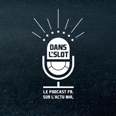 Dans l'Slot - Le podcast de l'actualité de la NHL