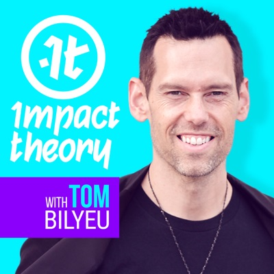 Impact Theory with Tom Bilyeu:Tom Bilyeu