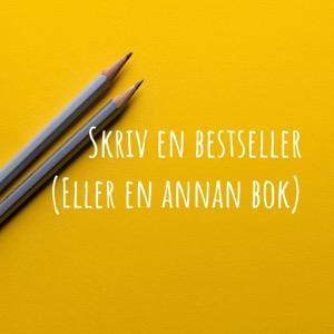 Skriv en bestseller (Eller en annan bok)