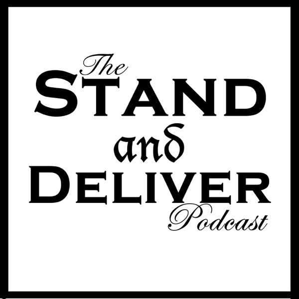 The Stand and Deliver Podcast