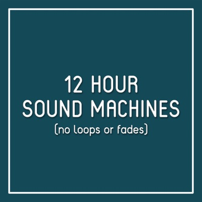 12 Hour Sound Machines (no loops or fades):Brandon Reed