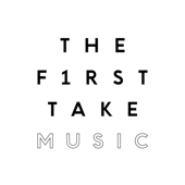 THE FIRST TAKE MUSIC