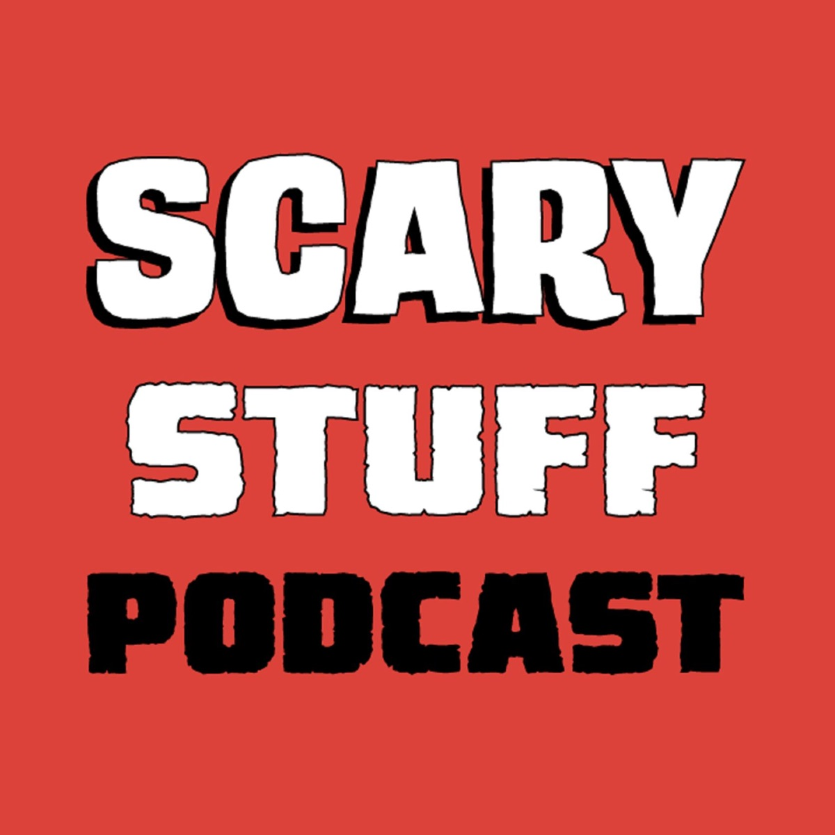 The Scary Stuff Podcast