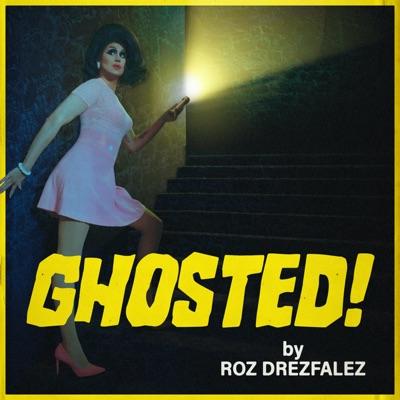 Ghosted!  by Roz Drezfalez