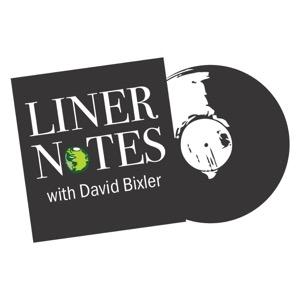 Liner Notes with David Bixler