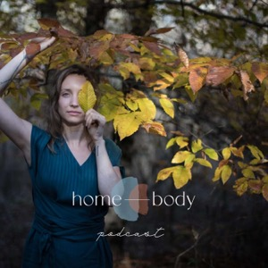 home—body Podcast
