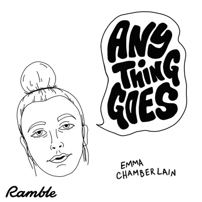 Anything Goes with Emma Chamberlain:Emma Chamberlain and Ramble