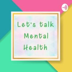Episode One: Mental Health