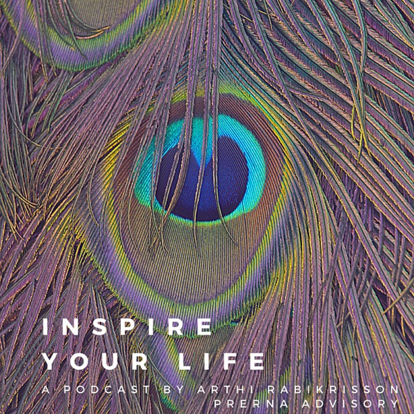 Inspire your Life - A Podcast by Arthi Rabikrisson Artwork