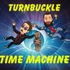 Turnbuckle Time Machine artwork