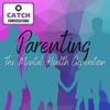 CATCH Conversations:  Parenting the Mental Health Generation artwork