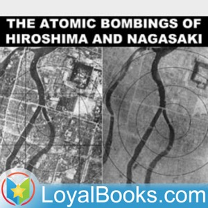 The Atomic Bombings of Hiroshima & Nagasaki by US Army Corps of Engineers, Manhattan District