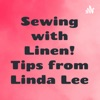 Sewing with Linen! Tips from Linda Lee artwork