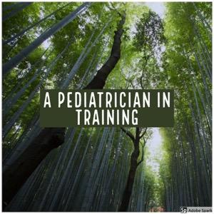 A Pediatrician In Training