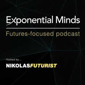 Exponential Minds Podcast with Nikolas Badminton, Futurist
