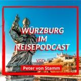 Der Würzburg Reise Podcast von Peter von Stamm (Teil 01)