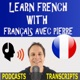 Learn French with French Podcasts - Français avec Pierre