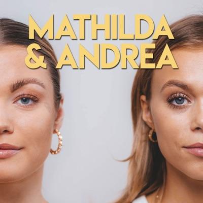 Mathilda och Andrea:Acast - Mathilda och Andrea