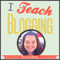 I Teach Blogging: Blogging | WordPress